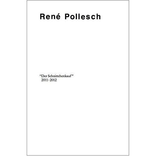 René Pollesch - Der Schnittchenkauf: 2011-2012 - Preis vom 16.04.2021 04:54:32 h