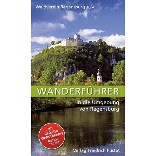 Waldverein Regensburg e. V. - Wanderführer in die Umgebung von Regensburg: Die Wege des Waldvereins Regensburg e. V - Preis vom 28.02.2021 06:03:40 h