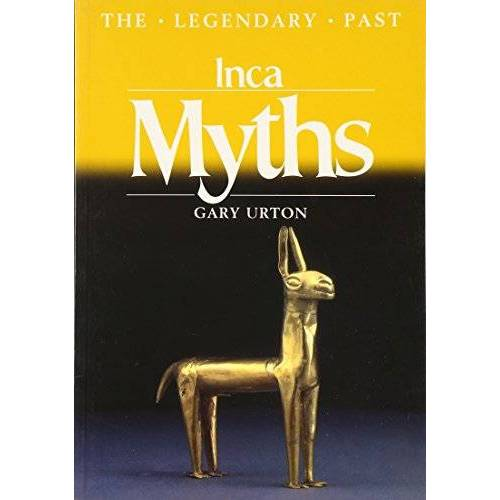 Gary Urton - Inca Myths (Legendary Past) (The Legendary Past) - Preis vom 21.10.2020 04:49:09 h