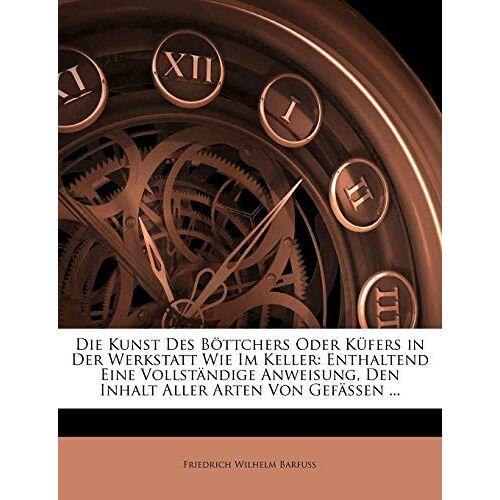 Barfuss, Friedrich Wilhelm - Barfuss, F: Neuer Schauplaß der Künfte und Handwerke. - Preis vom 07.05.2021 04:52:30 h
