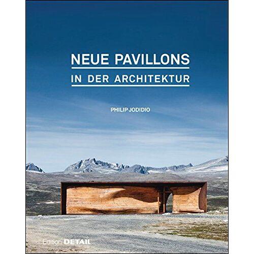 Philip Jodidio - Neue Pavillons in der Architektur (DETAIL Special) - Preis vom 27.02.2021 06:04:24 h