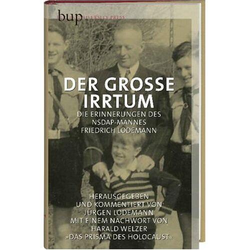 Jürgen Lodemann - Der grosse Irrtum: Die Erinnerungen des NSDAP-Mannes Friedrich Lodemann - Preis vom 30.05.2020 05:03:23 h