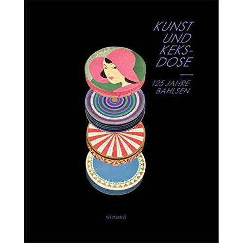 Tobias Hoffmann - Kunst und Keksdose: 125 Jahre Bahlsen - Preis vom 20.10.2020 04:55:35 h