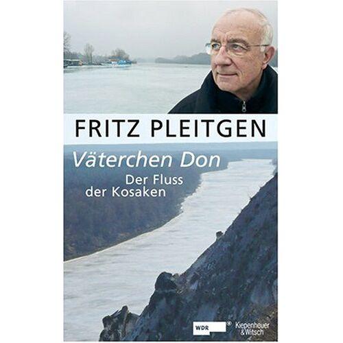 Fritz Pleitgen - Väterchen Don: Fluss der Kosaken: Der Fluss der Kosaken - Preis vom 20.10.2020 04:55:35 h