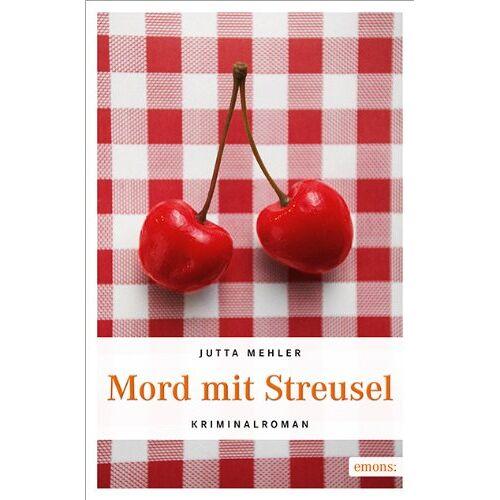 Jutta Mehler - Mord mit Streusel - Preis vom 13.05.2021 04:51:36 h
