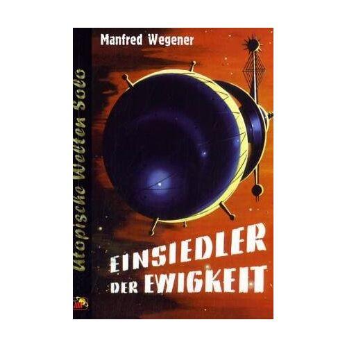 Manfred Wegener - Einsiedler der Ewigkeit - Preis vom 16.04.2021 04:54:32 h