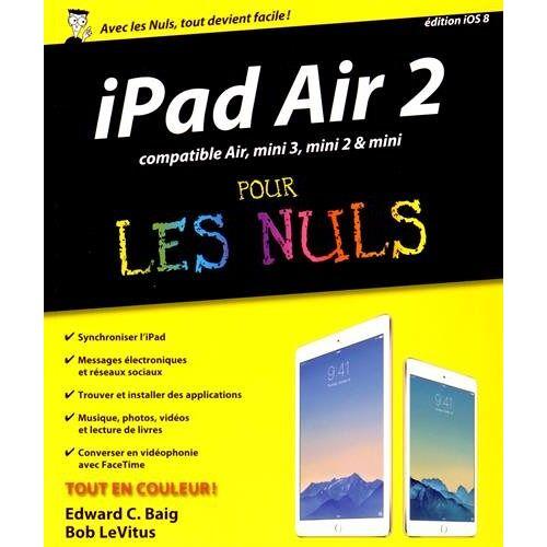Bob LeVitus - iPad Air 2 compatible iPad Air, iPad mini 3 et mini 2 pour les nuls - Preis vom 26.05.2020 05:00:54 h
