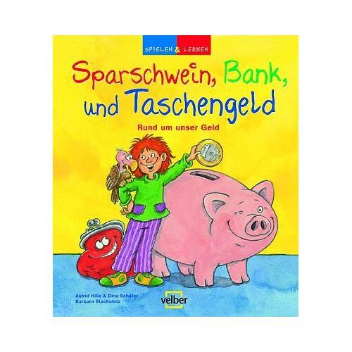 Astrid Hille - Spielen & Lernen: Sparschwein, Bank und Taschengeld: Rund um unser Geld - Preis vom 15.04.2021 04:51:42 h