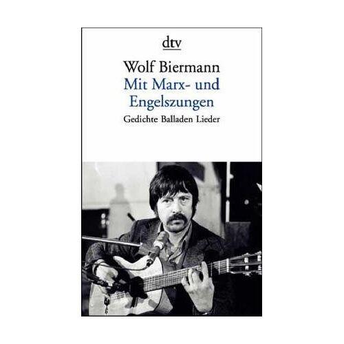 Wolf Biermann - Mit Marx- und Engelszungen: Gedichte Balladen Lieder - Preis vom 09.04.2021 04:50:04 h
