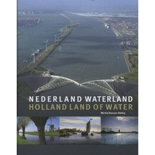 Michiel Roscam Abbing - Nederland waterland / druk 1: Holland land of water - Preis vom 04.09.2020 04:54:27 h