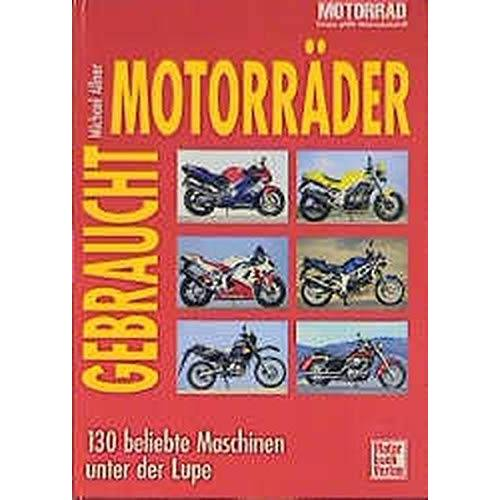 Michael Allner - Gebrauchtmotorräder. 130 beliebte Maschinen unter der Lupe - Preis vom 25.02.2021 06:08:03 h