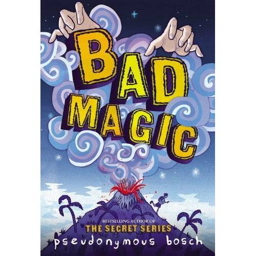 Pseudonymous Bosch - Bad Magic (The Bad Books) - Preis vom 04.09.2020 04:54:27 h