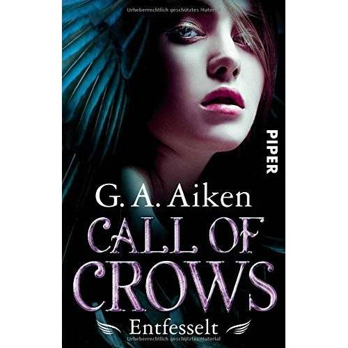 Aiken, G. A. - Call of Crows - Entfesselt: Roman - Preis vom 20.10.2020 04:55:35 h