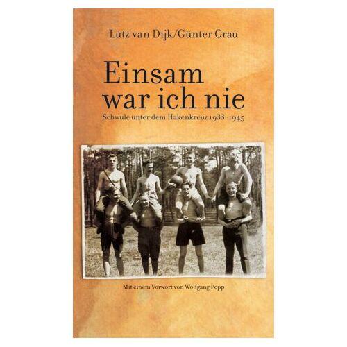 Dijk, Lutz van - Einsam war ich nie: Schwule unter dem Hakenkreuz 1933-1945 - Preis vom 11.05.2021 04:49:30 h