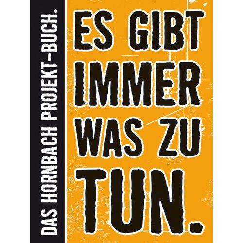 Hornbach - Es gibt immer was zu tun: Das Große Hornbach-Projekt-Buch - Preis vom 24.02.2021 06:00:20 h