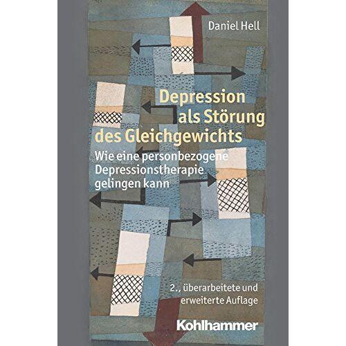 Daniel Hell - Depression als Störung des Gleichgewichts: Wie eine personbezogene Depressionstherapie gelingen kann - Preis vom 29.10.2020 05:58:25 h