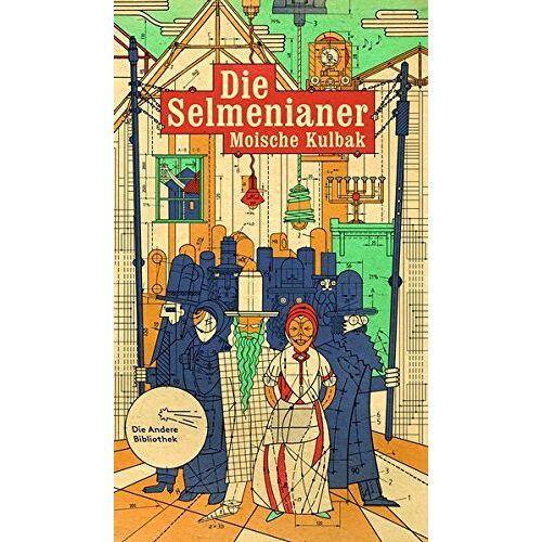 Moische Kulbak - Die Selmenianer: Roman (Die Andere Bibliothek, Band 396) - Preis vom 27.02.2021 06:04:24 h