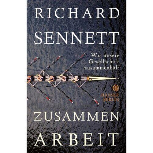 Richard Sennett - Zusammenarbeit: Was unsere Gesellschaft zusammenhält - Preis vom 04.05.2021 04:55:49 h