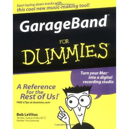 Bob LeVitus - GarageBand For Dummies (For Dummies (Computer/Tech)) - Preis vom 18.04.2021 04:52:10 h