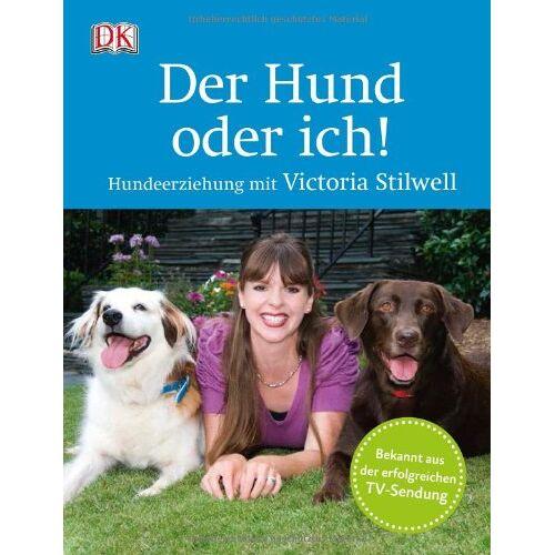 Victoria Stilwell - Der Hund oder ich!: Hundeerziehung mit Victoria Stilwell - Preis vom 06.04.2020 04:59:29 h