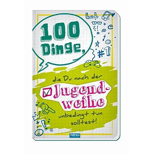 Trötsch Verlag - 100 Dinge zur Jugendweihe - Preis vom 23.10.2020 04:53:05 h
