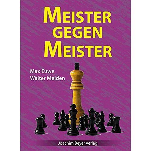Max Euwe - Meister gegen Meister - Preis vom 04.10.2020 04:46:22 h
