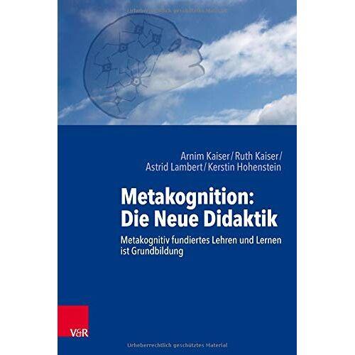 Astrid Lambert - Metakognition: Die Neue Didaktik: Metakognitiv fundiertes Lehren und Lernen ist Grundbildung - Preis vom 25.10.2020 05:48:23 h