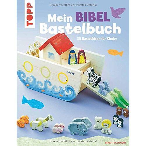 Birgit Kaufmann - Mein Bibel-Bastelbuch: 35 Bastelideen für Kinder - Preis vom 20.01.2021 06:06:08 h