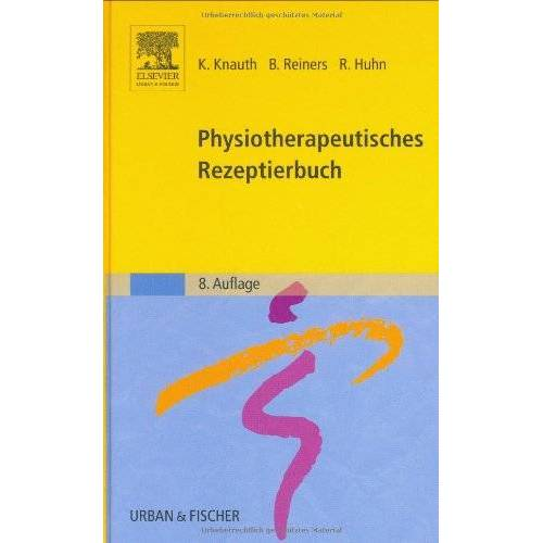 Katharina Knauth - Physiotherapeutisches Rezeptierbuch: Vorschläge für physiotherapeutische Verordnungen - Preis vom 14.05.2021 04:51:20 h