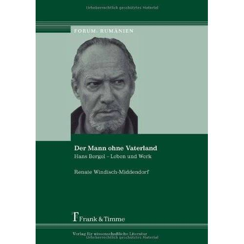 Renate Windisch-Middendorf - Der Mann ohne Vaterland: Hans Bergel - Leben und Werk - Preis vom 20.10.2020 04:55:35 h