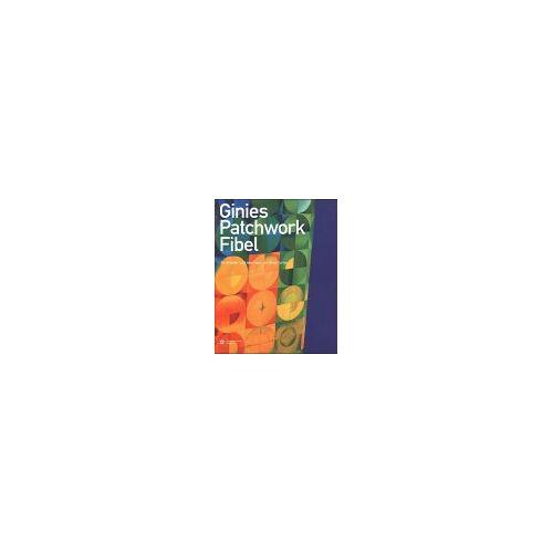 Ginie Curtze - Ginies Patchwork Fibel - Preis vom 15.01.2021 06:07:28 h
