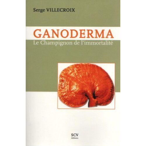 Serge Villecroix - Ganoderma - Preis vom 23.02.2021 06:05:19 h
