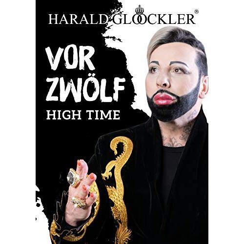 Harald Glööckler - Vor Zwölf: High Time - Preis vom 20.10.2020 04:55:35 h