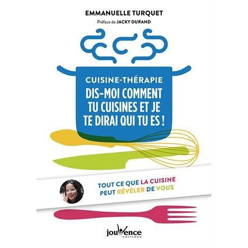 Emmanuelle Turquet - Cuisine-thérapie : dis-moi comment tu cuisines et je te dirai qui tu es - Preis vom 25.10.2020 05:48:23 h
