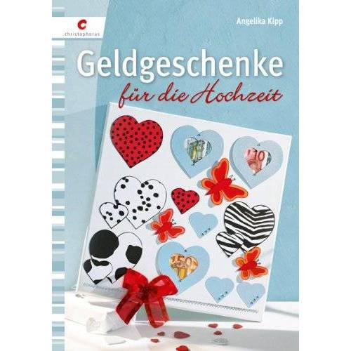 Angelika Kipp - Geldgeschenke für die Hochzeit - Preis vom 22.01.2020 06:01:29 h