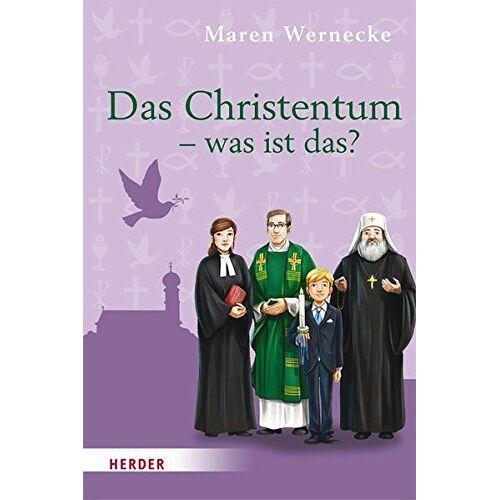 Maren Wernecke - Das Christentum - was ist das? - Preis vom 20.10.2020 04:55:35 h