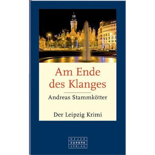Andreas Stammkötter - Am Ende des Klanges: Der Leipzig-Krimi - Preis vom 24.02.2021 06:00:20 h