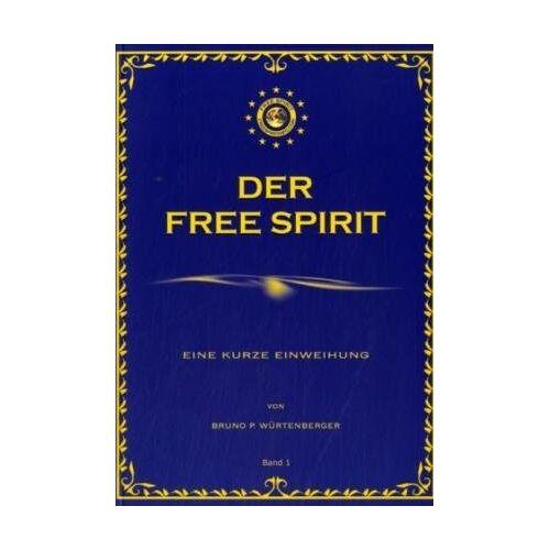 Würtenberger, Bruno P. - Würtenberger, B: Free Spirit - Band 1 - Preis vom 14.05.2021 04:51:20 h