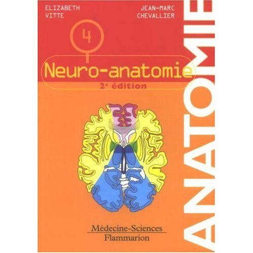 Elizabeth Vitte - Anatomie : Tome 4, Neuro-anatomie - Preis vom 28.03.2020 05:56:53 h