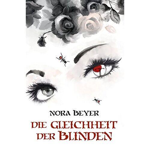 Nora Beyer - Die Gleichheit der Blinden (Edition Drachenfliege) - Preis vom 18.10.2020 04:52:00 h