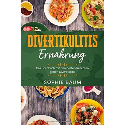 Sophie Baum - Divertikulitis Ernährung: Das Kochbuch mit den besten Rezepten gegen Divertikulitis - Preis vom 07.05.2021 04:52:30 h