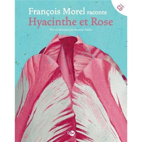 François Morel - Hyacinthe et Rose (1CD audio) - Preis vom 01.03.2021 06:00:22 h