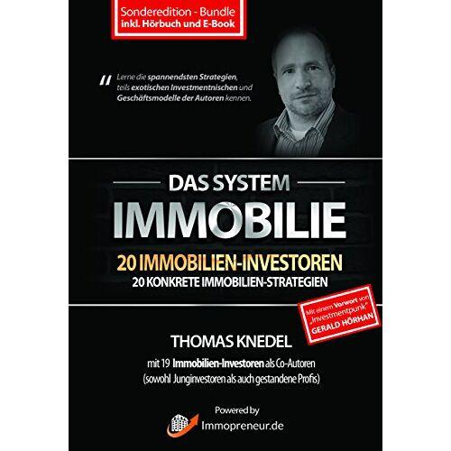 Thomas Knedel - Das System Immobilie - 20 Immobilien-Investoren, 20 konkrete Immobilien-Strategien (inkl. Hörbuch und E-Book) - Preis vom 07.05.2021 04:52:30 h