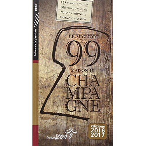 L. Burei - Le migliori 99 maison di Champagne 2016/2017 - Preis vom 05.09.2020 04:49:05 h