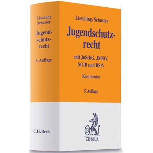 Marc Liesching - Jugendschutzrecht: Jugendschutzgesetz, Jugendmedienschutz-Staatsvertrag, Vorschriften des Strafgesetzbuchs und des Rundfunkstaatsvertrags - Preis vom 21.10.2020 04:49:09 h