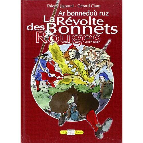 Thierry Jigourel - Bonnets Rouges (les) - Preis vom 03.09.2020 04:54:11 h