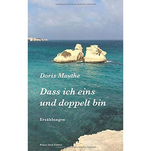 Doris Mauthe - Dass ich eins und doppelt bin (Collection Entrada) - Preis vom 20.10.2020 04:55:35 h