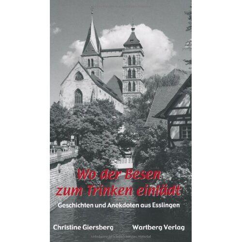 Christine Giersberg - Wo der Besen zum Trinken einlädt - Geschichten und Anekdoten aus Esslingen - Preis vom 08.04.2020 04:59:40 h