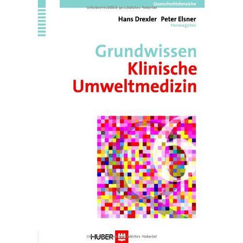 Hans Drexler - Grundwissen Klinische Umweltmedizin. Querschnittsbereiche 6 - Preis vom 16.05.2021 04:43:40 h