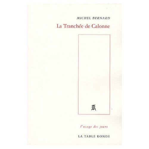 Michel Bernard - La Tranchée de Calonne - Preis vom 05.10.2020 04:48:24 h